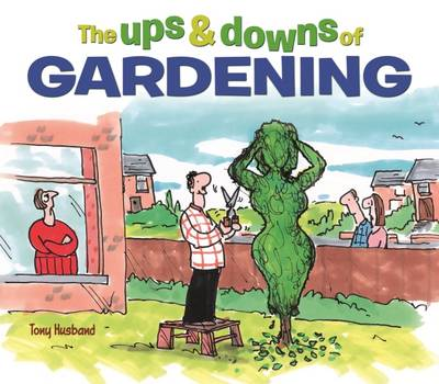 The Ups and Downs of Gardening (Hardback)
