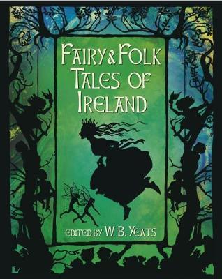 Fairy & Folk Tales of Ireland (Hardback)