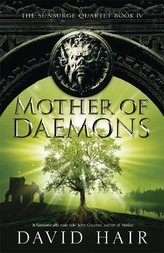 Mother of Daemons: The Sunsurge Quartet Book 4 - The Sunsurge Quartet (Paperback)