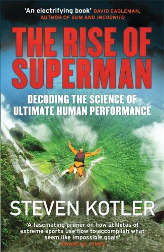 The Rise of Superman: Decoding the Science of Ultimate Human Performance (Paperback)
