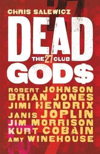 Dead Gods: The 27 Club (Paperback)