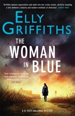 The Woman In Blue: The Dr Ruth Galloway Mysteries 8 - The Dr Ruth Galloway Mysteries (Hardback)