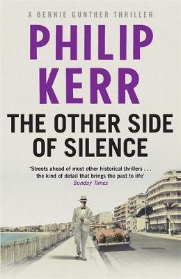 The Other Side of Silence: Bernie Gunther Thriller 11 - Bernie Gunther (Hardback)