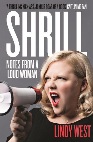 Shrill: Notes from a Loud Woman (Paperback)