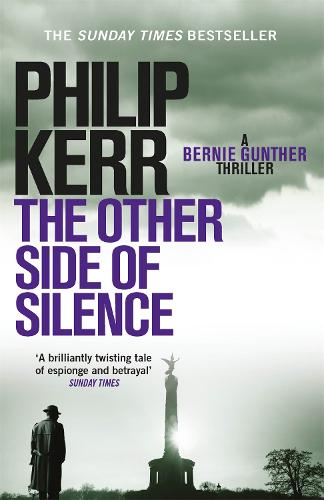 The Other Side of Silence: Bernie Gunther Thriller 11 - Bernie Gunther (Paperback)