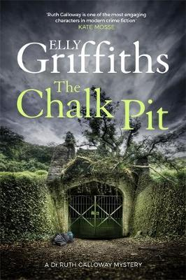 Cover of the book, The Chalk Pit (Ruth Galloway, #9).