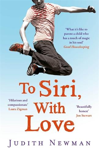 To Siri, With Love: A mother, her autistic son, and the kindness of a machine (Paperback)