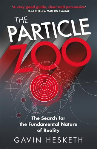 The Particle Zoo: The Search for the Fundamental Nature of Reality (Paperback)