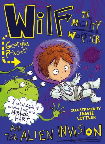 Wilf the Mighty Worrier and the Alien Invasion: Book 4 - Wilf the Mighty Worrier (Paperback)