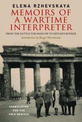Memoirs of a Wartime Interpreter: From the Battle of Rzhev to the Discovery of Hitler's Berlin Bunker (Hardback)
