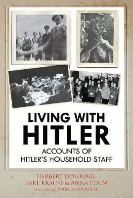 Living with Hitler: Accounts of Hitler's Household Staff (Hardback)
