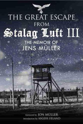 Escape from Stalag Luft III: The Memoir of Jens Muller (Hardback)