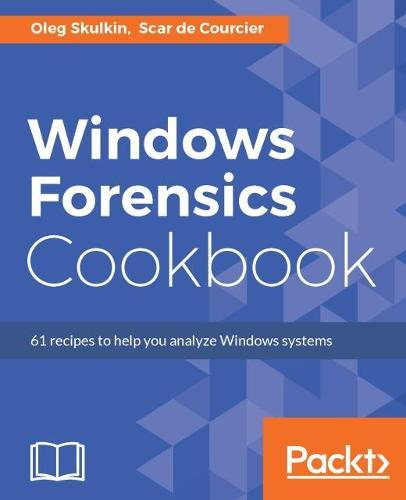 Windows Forensics Cookbook (Paperback)