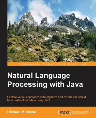 Natural Language Processing with Java (Paperback)
