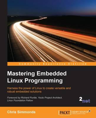 Mastering Embedded Linux Programming (Paperback)