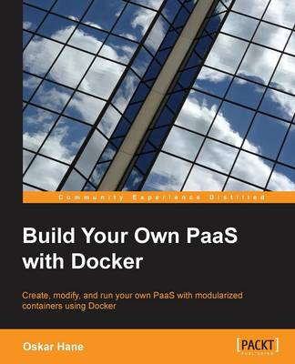 Build Your Own PaaS with Docker (Paperback)