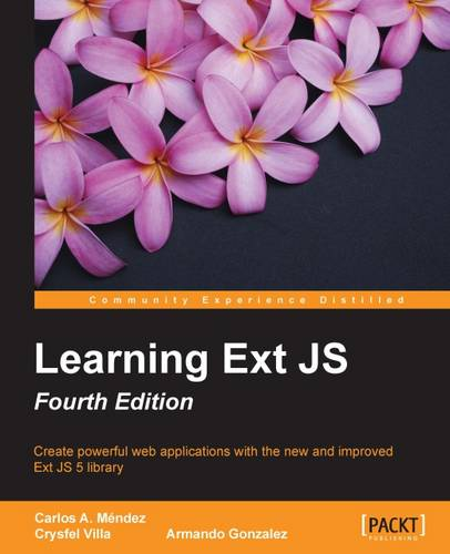 Learning Ext JS - Fourth Edition (Paperback)