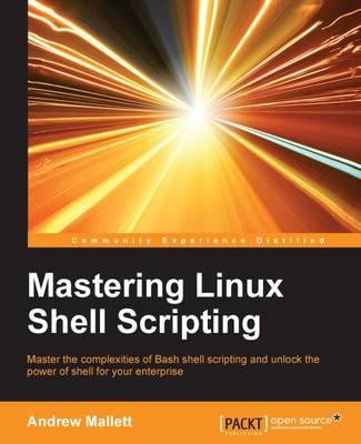 Mastering Linux Shell Scripting (Paperback)