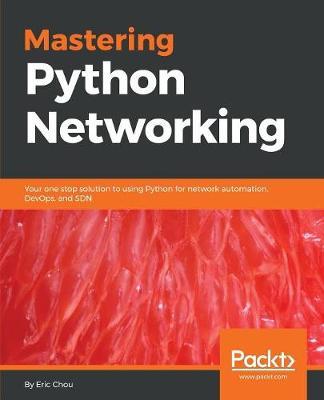 Mastering Python Networking (Paperback)