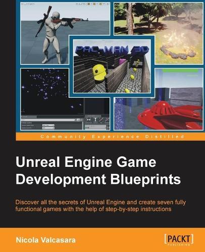 Unreal Engine Game Development Blueprints (Paperback)