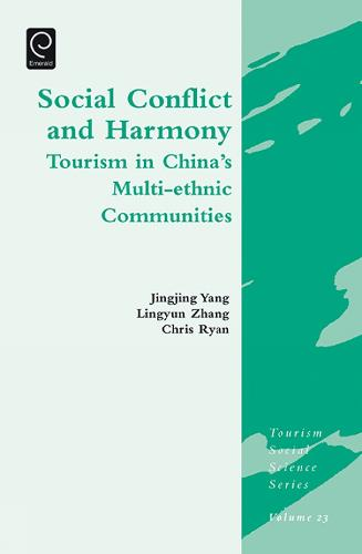 Social Conflict and Harmony: Tourism in China's Multi-ethnic Communities - Tourism Social Science Series 23 (Hardback)