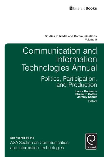 Communication and Information Technologies Annual - Studies in Media and Communications 9 (Hardback)