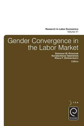 Gender Convergence in the Labor Market - Research in Labor Economics 41 (Hardback)