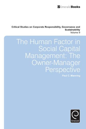 The Human Factor in Social Capital Management - Critical Studies on Corporate Responsibility, Governance and Sustainability 9 (Hardback)