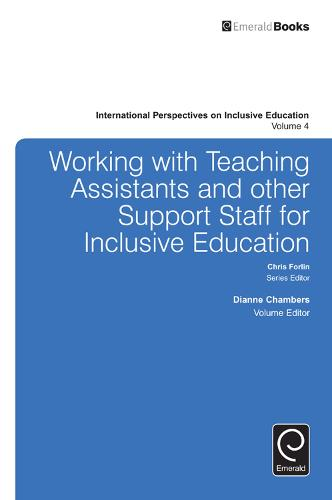 Working with Teachers and Other Support Staff for Inclusive Education - International Perspectives on Inclusive Education 4 (Hardback)
