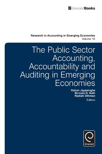 The Public Sector Accounting, Accountability and Auditing in Emerging Economies' - Research in Accounting in Emerging Economies 15 (Hardback)