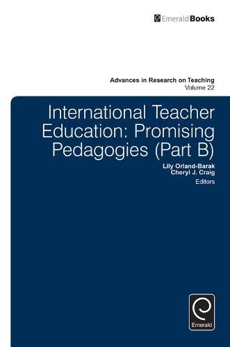 International Teacher Education: Promising Pedagogies - Advances in Research on Teaching 22, Part B (Hardback)