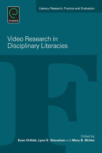Video Research in Disciplinary Literacies - Literacy Research, Practice and Evaluation 6 (Paperback)