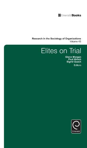 Elites on Trial - Research in the Sociology of Organizations 43 (Hardback)