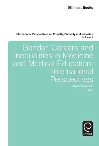 Gender, Careers and Inequalities in Medicine and Medical Education - International Perspectives on Equality, Diversity and Inclusion 2 (Hardback)
