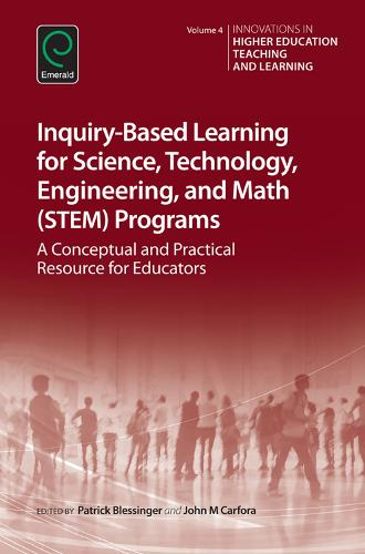 Inquiry-Based Learning for Science, Technology, Engineering, and Math (STEM) Programs: A Conceptual and Practical Resource for Educators - Innovations in Higher Education Teaching and Learning 4 (Hardback)