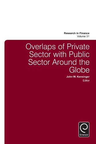 Overlaps of Private Sector with Public Sector Around the Globe - Research in Finance 31 (Hardback)
