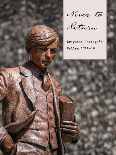 Never to Return: Brighton College's Fallen 1914-18 (Paperback)