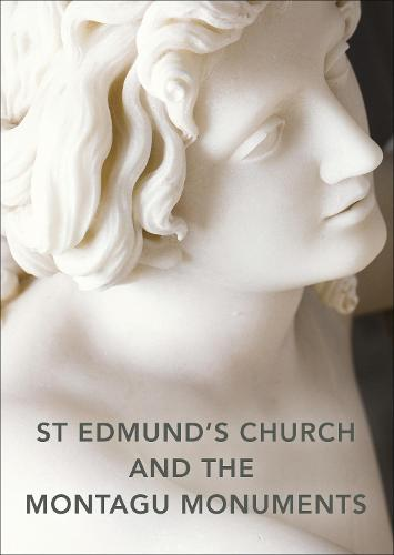 St Edmund's Church and the Montagu Monuments (Paperback)