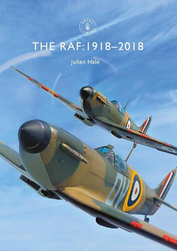The RAF: 1918-2018 - Shire Library 844 (Paperback)