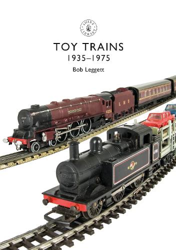 Toy Trains: 1935-1975 - Shire Library 854 (Paperback)