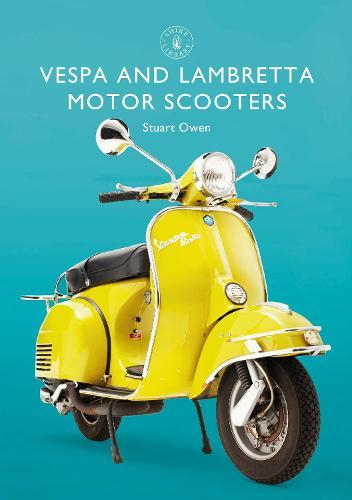 Vespa and Lambretta Motor Scooters - Shire Library 856 (Paperback)
