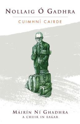 Nollaig O Gadhra: Cuimhni Cairde (Paperback)