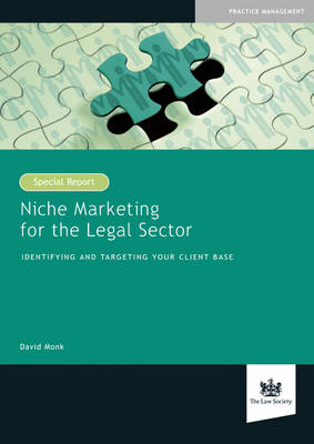 Niche Marketing for the Legal Sector: Identifying and Targeting Your Client Base (Paperback)
