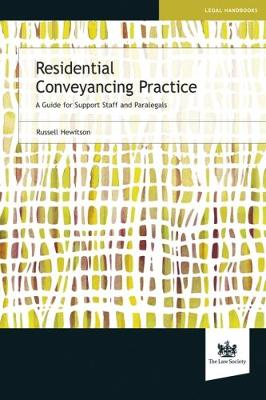 Residential Conveyancing Practice: A Guide for Support Staff and Paralegals (Paperback)