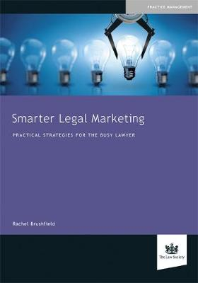 Smarter Legal Marketing: Practical Strategies for the Busy Lawyer (Paperback)