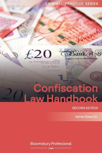 Confiscation Law Handbook - Criminal Practice Series (Paperback)