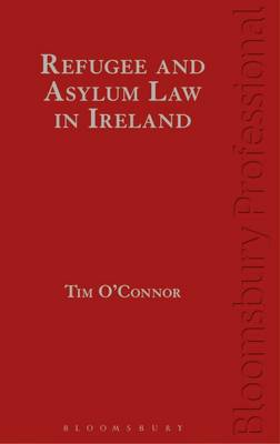 Refugee and Asylum Law in Ireland (Hardback)