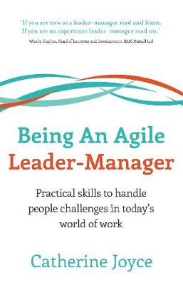 Being An Agile Leader-Manager: Practical skills to handle people challenges in today's world of work (Paperback)