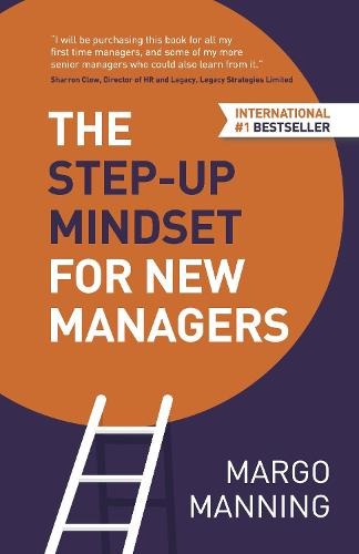 The Step-Up Mindset for New Managers (Paperback)
