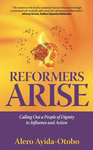 Reformers Arise: Calling Out a People of Dignity to Influence and Action (Paperback)